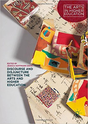 Discourse and Disjuncture Between the Arts and Higher Education